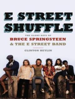 e-street-shuffle-the-glory-days-of-bruce-springsteen-and-the-e-street-band